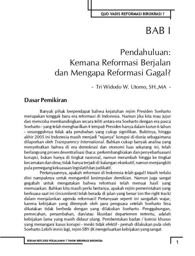 QUO VADIS REFORMASI BIROKRASI ? 3 SEBUAH REFLEKSI PERJALANAN 7 TAHUN BIROKRASI INDONESIA Selanjutnya, inti dari birokrasi ...