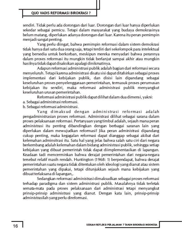 dalam birokrasi dan administrasi publik, efisiensi dan efektifitas dipandang sebagai ukuran keberhasilan. Pelaksanaan peme...