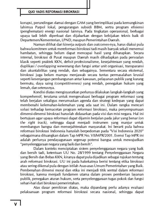 QUO VADIS REFORMASI BIROKRASI ? 1 SEBUAH REFLEKSI PERJALANAN 7 TAHUN BIROKRASI INDONESIA BAB I Pendahuluan: Kemana Reforma...
