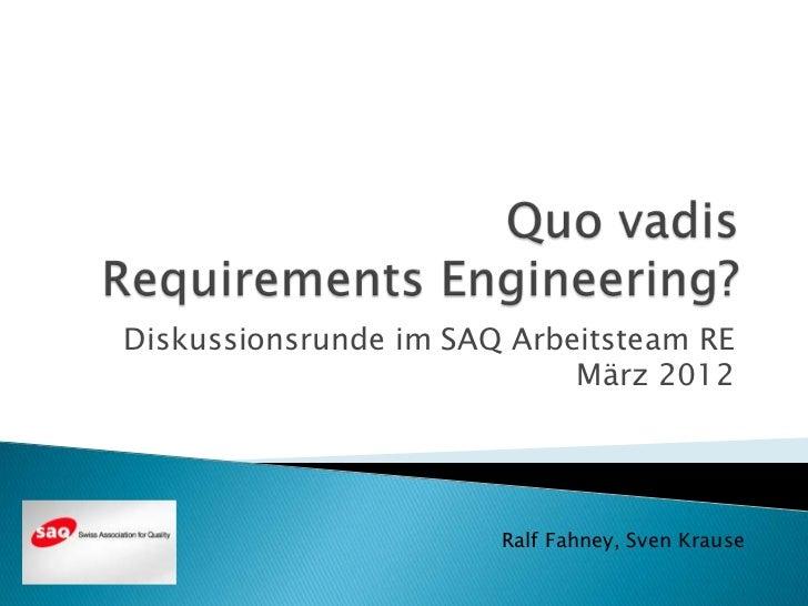 Diskussionsrunde im SAQ Arbeitsteam RE                            März 2012                       Ralf Fahney, Sven Krause