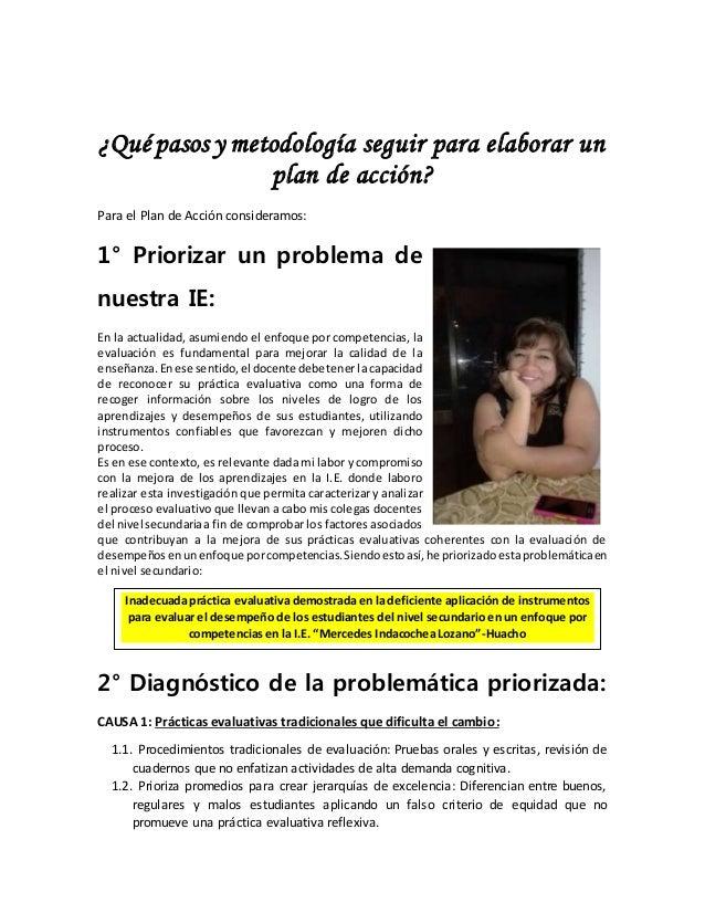 ¿Qué pasos y metodología seguir para elaborar un plan de acción? Para el Plan de Acción consideramos: 1° Priorizar un prob...