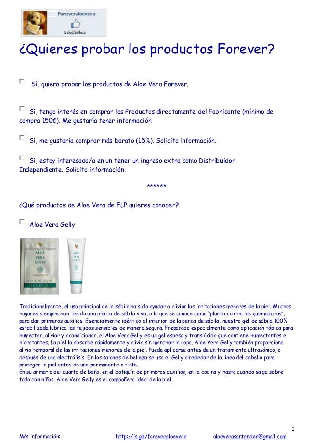 1 Más información: http://is.gd/foreveraloevera aloeverasantander@gmail.com ¿Quieres probar los productos Forever? Sí, qui...