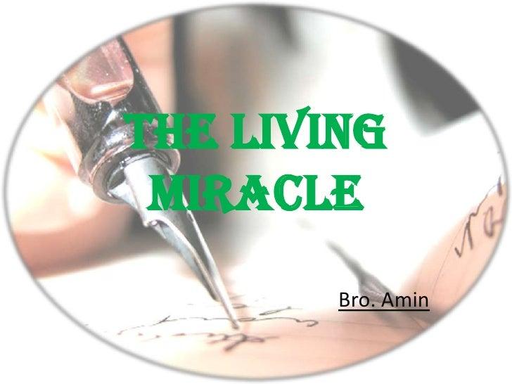 The Living  Miracle         Bro. Amin
