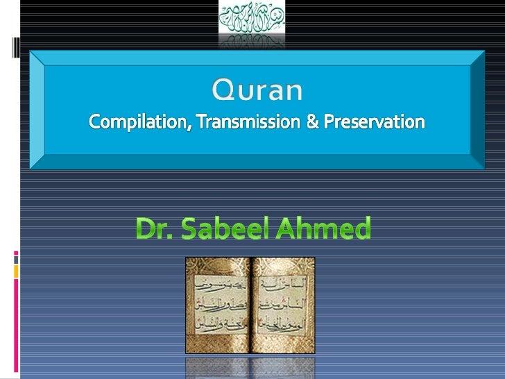 Quran: Compilation, Transmission & Preservation Slide 1
