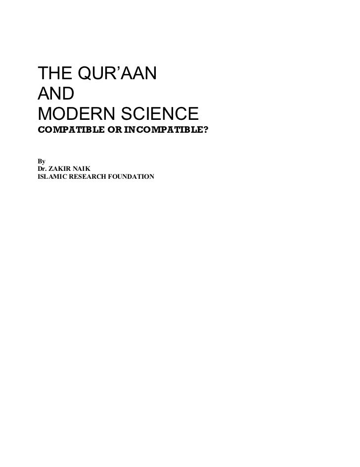 THE QUR'AANANDMODERN SCIENCECOMPATIBLE OR INCOMPATIBLE?ByDr. ZAKIR NAIKISLAMIC RESEARCH FOUNDATION