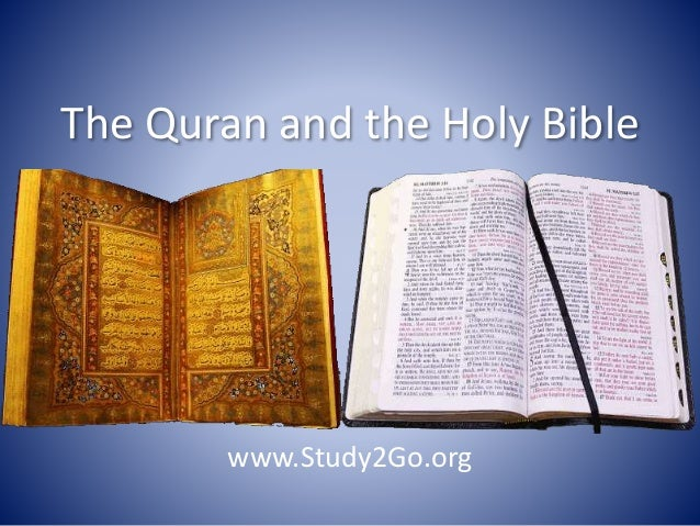 a comparison of the holy bible and the koran If we compared their main religious texts - the bible or the koran - side by side  would you be able to tell one from the other in the wake of the.