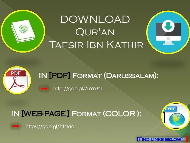 DOWNLOAD Qur'an Tafsir Ibn Kathir IN [PDF] Format (Darussalam): http://goo.gl/Zu9n3N IN [WEB-PAGE ] Format (COLOR ): https...