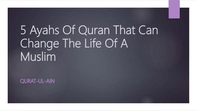 5 ayahs of Quran that can change muslims life