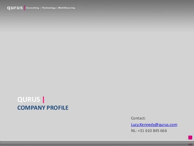 QURUS |COMPANY PROFILE                  Contact:                  Lucy.Kennedy@qurus.com                  NL: +31 610 845 ...