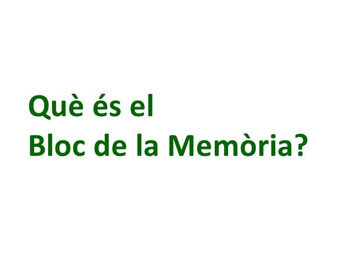 Què és el  Bloc de la Memòria?