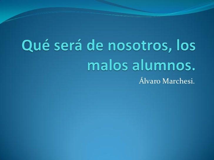 Álvaro Marchesi.