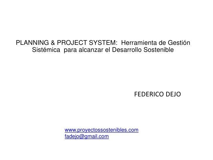 PLANNING & PROJECT SYSTEM: Herramienta de Gestión    Sistémica para alcanzar el Desarrollo Sostenible                     ...