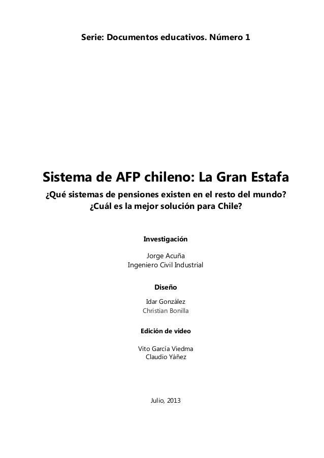 Serie: Documentos educativos. Número 1 Sistema de AFP chileno: La Gran Estafa ¿Qué sistemas de pensiones existen en el res...