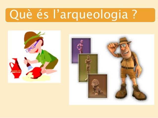 Què és l'arqueologia ?