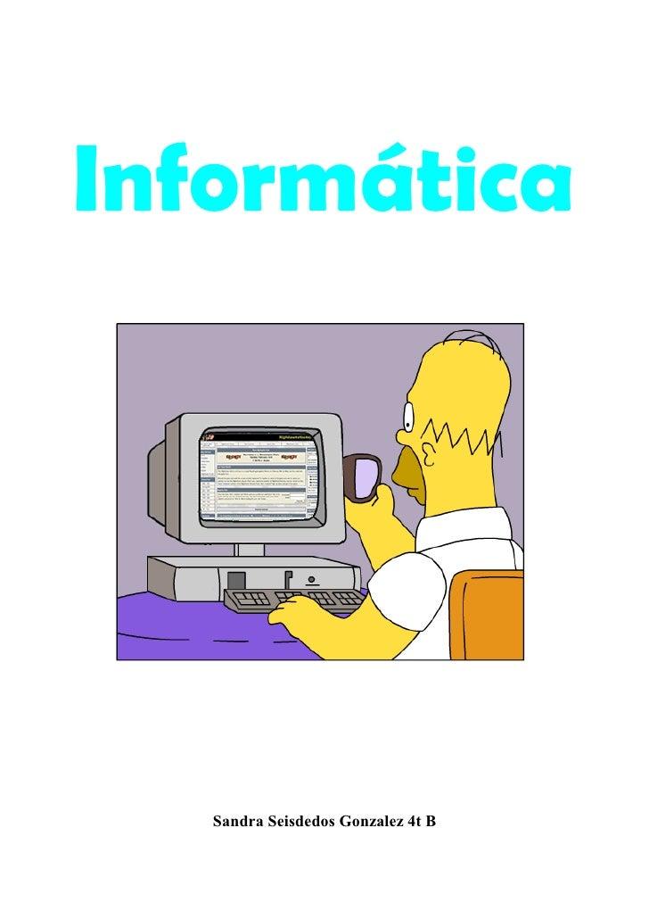 Informática   Sandra Seisdedos Gonzalez 4t B