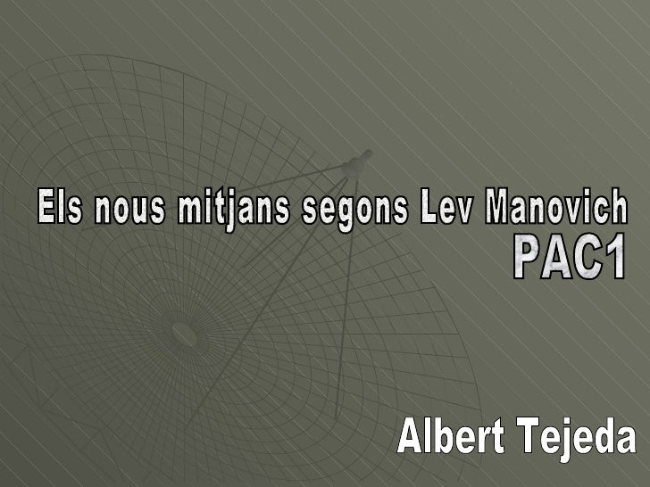 Els nous mitjans segons Lev Manovich Albert Tejeda PAC1