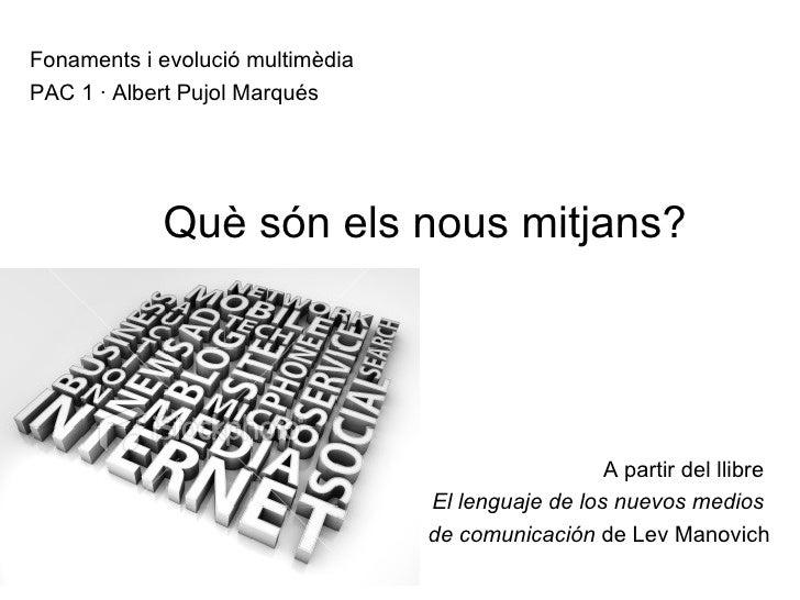 Què són els nous mitjans? A partir del llibre  El lenguaje de los nuevos medios  de comunicación  de Lev Manovich Fonament...