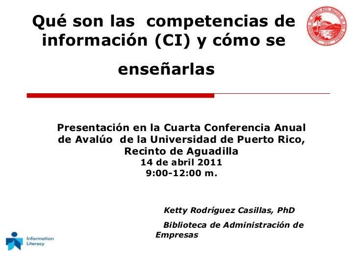 Ketty Rodríguez Casillas, PhD Biblioteca de Administración de Empresas Qué son las  competencias de información (CI) y cóm...