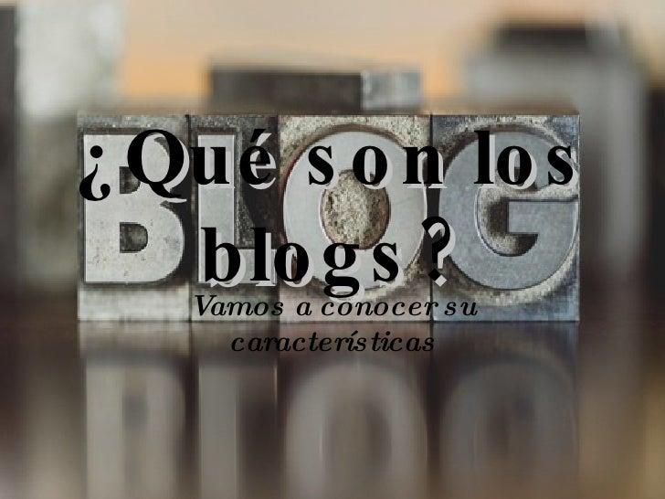 ¿Qué son los blogs? Vamos a conocer su características