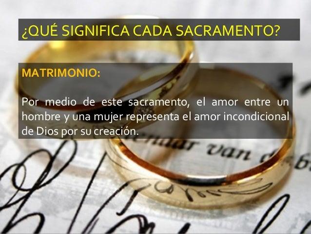 Matrimonio Q Significa : Qué son los sacramentos