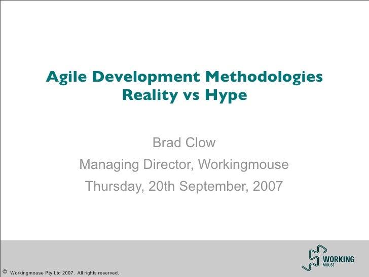 Agile Development Methodologies                            Reality vs Hype                                                ...