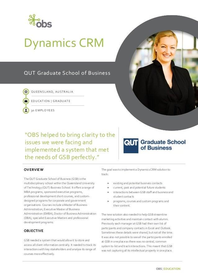 "Dynamics CRM QUT Graduate School of Business  QUEENSLAND, AUSTRALIA EDUCATION | GRADUATE 30 EMPLOYEES  ""OBS helped to brin..."