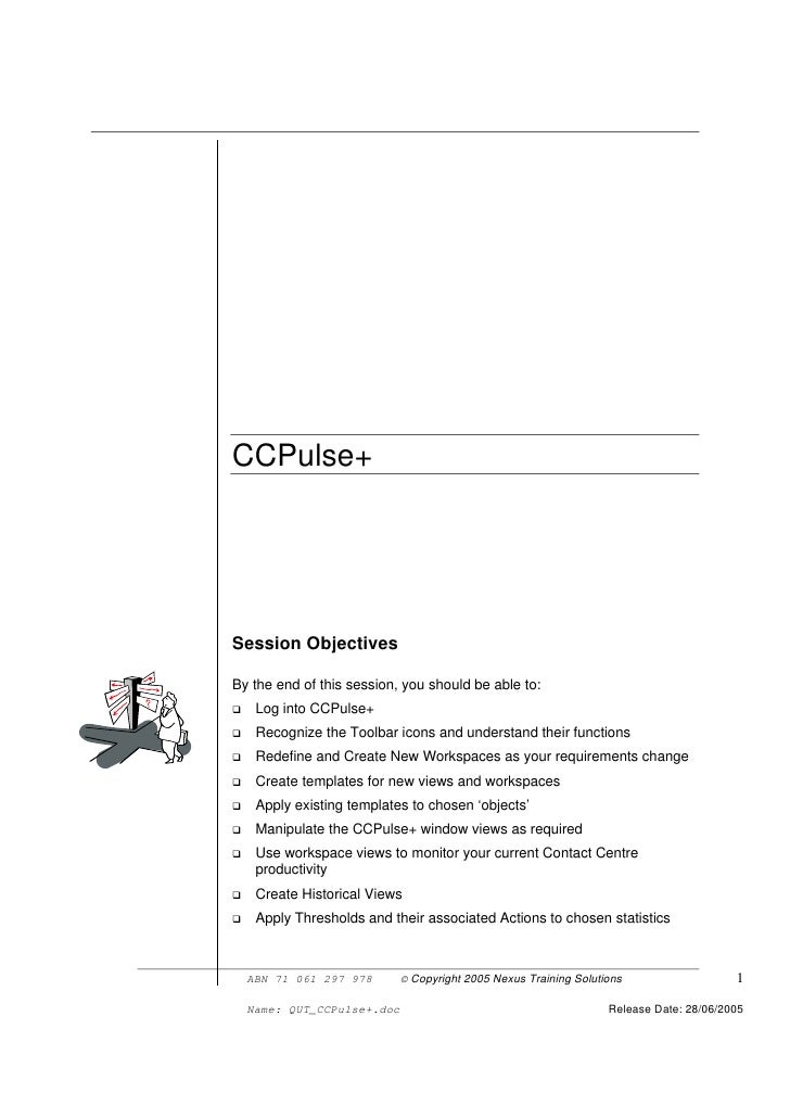 CCPulse+     Session Objectives  By the end of this session, you should be able to:    Log into CCPulse+    Recognize the ...