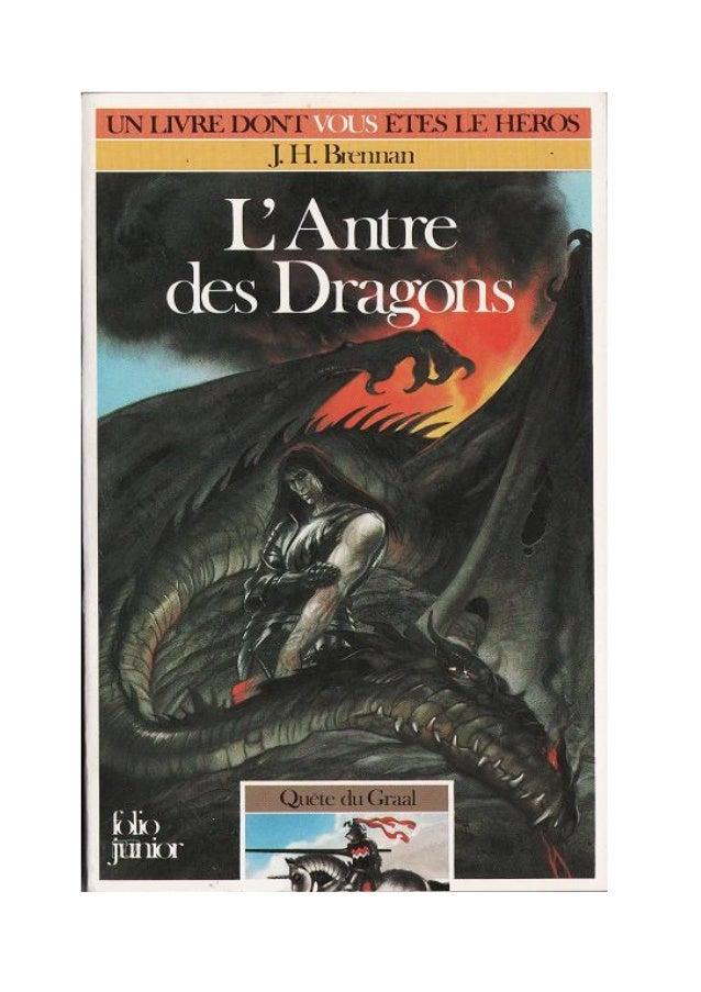 J.H. Brennan L'Antre des Dragons La Quête du Graal/2 Traduit de l'anglais par Janine Hérisson Illustrations de John Higgin...