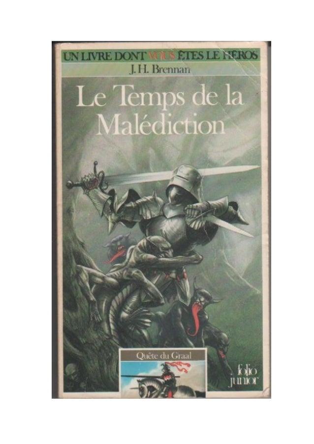 J.H. Brennan Le Temps de la Malédiction La Quête du Graal/6 Traduit de l'anglais par Janine Hérisson Illustrations de John...