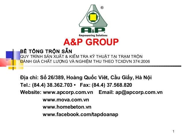 Địa chỉ: Số 26/389, Hoàng Quốc Viêt, Cầu Giấy, Hà Nội Tel.: (84.4) 38.362.703 • Fax: (84.4) 37.568.820 Website: www.apcorp...