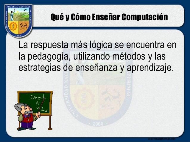 Qué y cómo enseñar computación e informática Slide 3