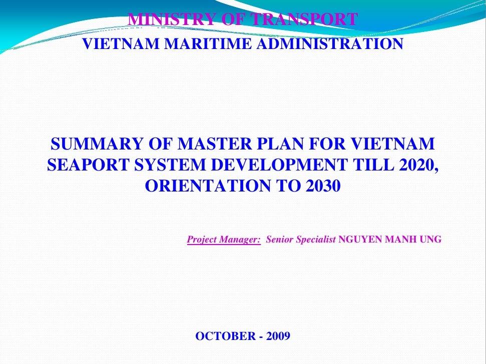MINISTRY OF TRANSPORT   VIETNAM MARITIME ADMINISTRATIONSUMMARY OF MASTER PLAN FOR VIETNAMSEAPORT SYSTEM DEVELOPMENT TILL 2...