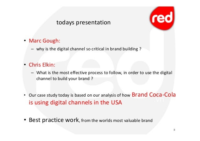 coca cola digital marketing case study The coca-cola company is a global beverage producer even though the brand is globally known and extremely successful, it has set its sights on doubling its business by 2020 it also noted two key.