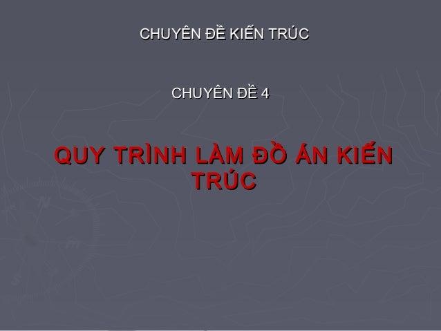 CCHHUUYYÊÊNN ĐĐỀỀ KKIIẾẾNN TTRRÚÚCC  CCHHUUYYÊÊNN ĐĐỀỀ 44  QUY TRÌNH LLÀÀMM ĐĐỒỒ ÁÁNN KKIIẾẾNN  TTRRÚÚCC