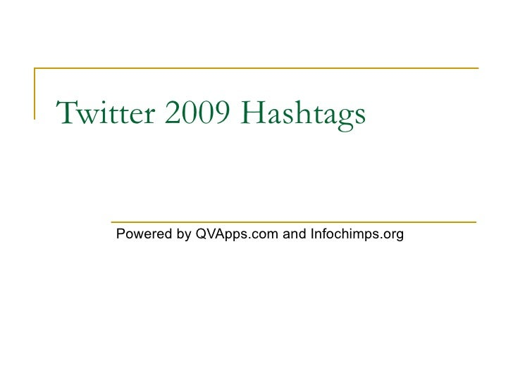 Twitter 2009 Hashtags Powered by QVApps.com and Infochimps.org