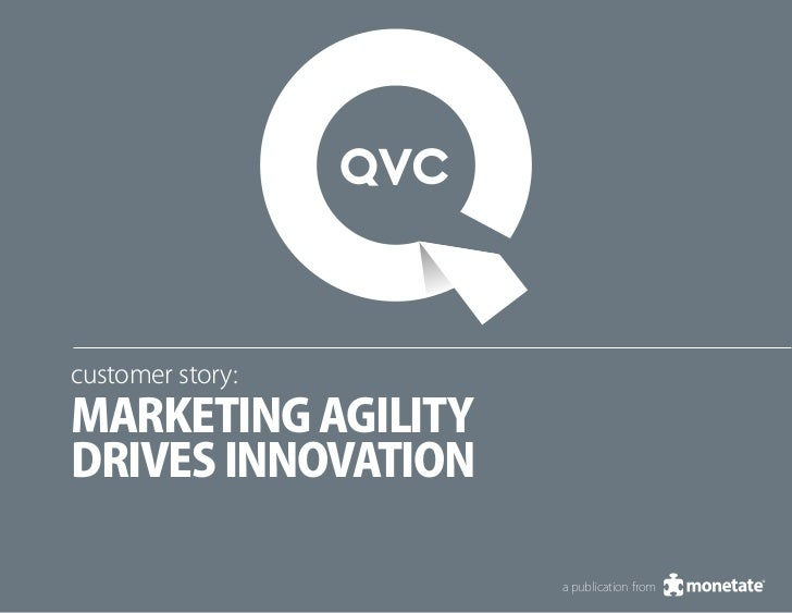 customer story:marketing agilitydrives innovation                    a publication from