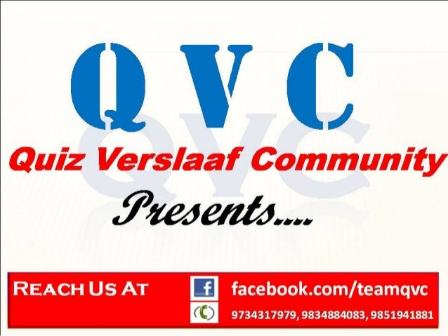 0 V C  Quiz Verslaaf Community  .7'»zwe/ zéx. ..  REACH Us AT E facebook. com/ teamqvc     (C) 9734317979, 9834884083, 985...