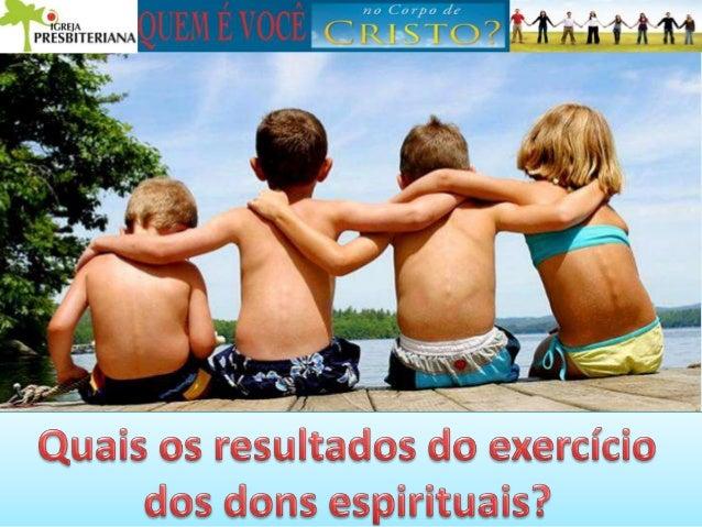 O corpo de Cristo O que é o Corpo de Cristo? O que o corpo precisa para funcionar? Qual o valor de cada membro? O que faze...