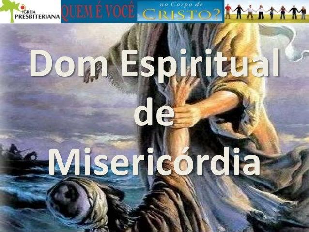 Dom Espiritual de Misericórdia