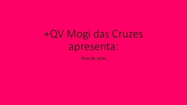 +QV Mogi das Cruzes apresenta: Guia de saias