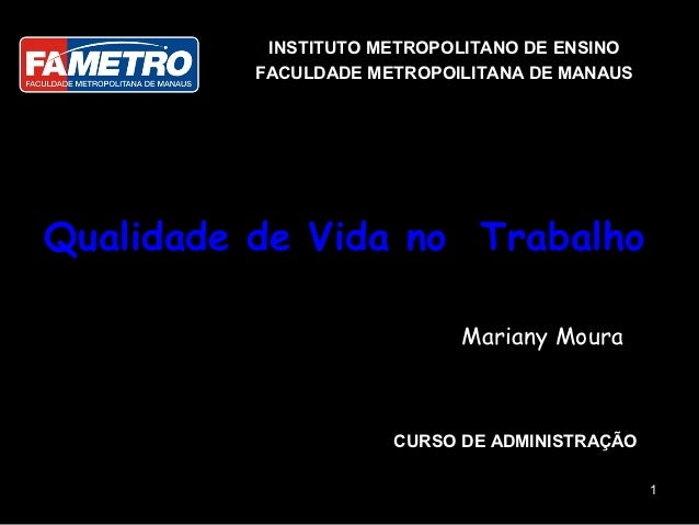 INSTITUTO METROPOLITANO DE ENSINO          FACULDADE METROPOILITANA DE MANAUSQualidade de Vida no Trabalho                ...