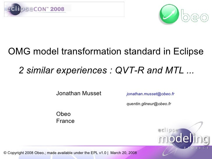 OMG model transformation standard in Eclipse          2 similar experiences : QVT-R and MTL ...                           ...