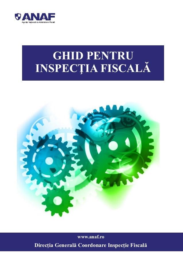 www.anaf.ro GHID PENTRU INSPECŢIA FISCALĂ Direcția Generală Coordonare Inspecție Fiscală