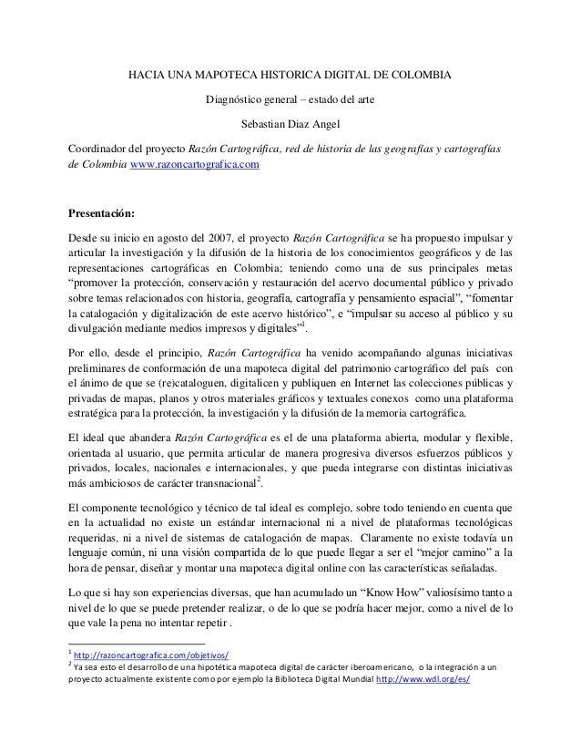 HACIA UNA MAPOTECA HISTORICA DIGITAL DE COLOMBIA  Diagnóstico general – estado del arte  Sebastian Diaz Angel  Coordinador...