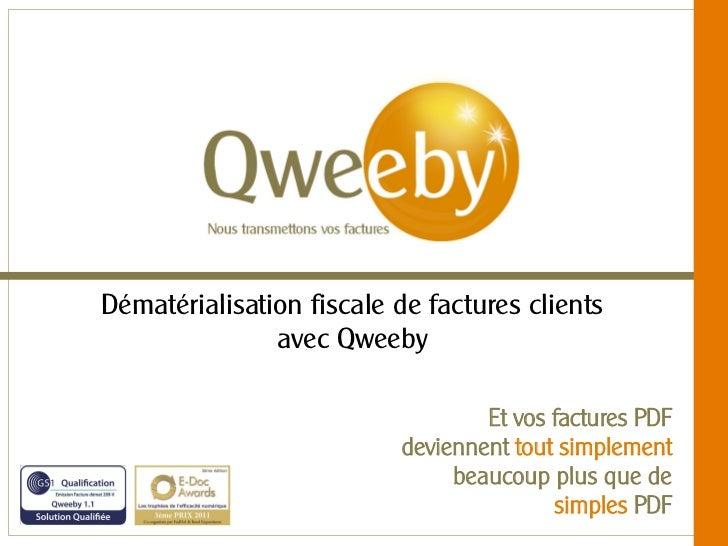 Dématérialisation fiscale de factures clients               avec Qweeby                                  Et vos factures P...