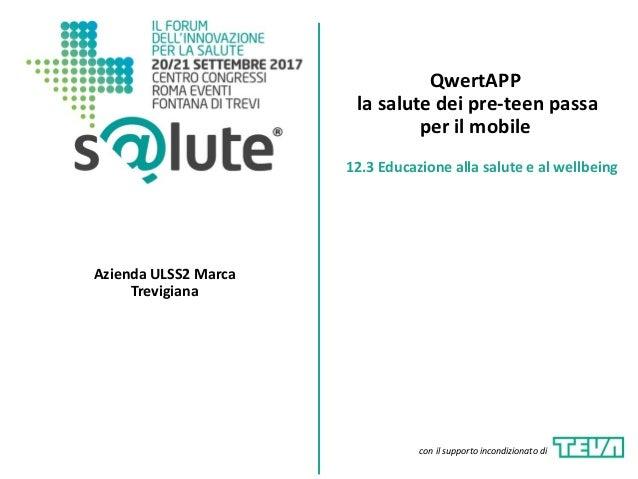 QwertAPP la salute dei pre-teen passa per il mobile Azienda ULSS2 Marca Trevigiana 12.3 Educazione alla salute e al wellbe...
