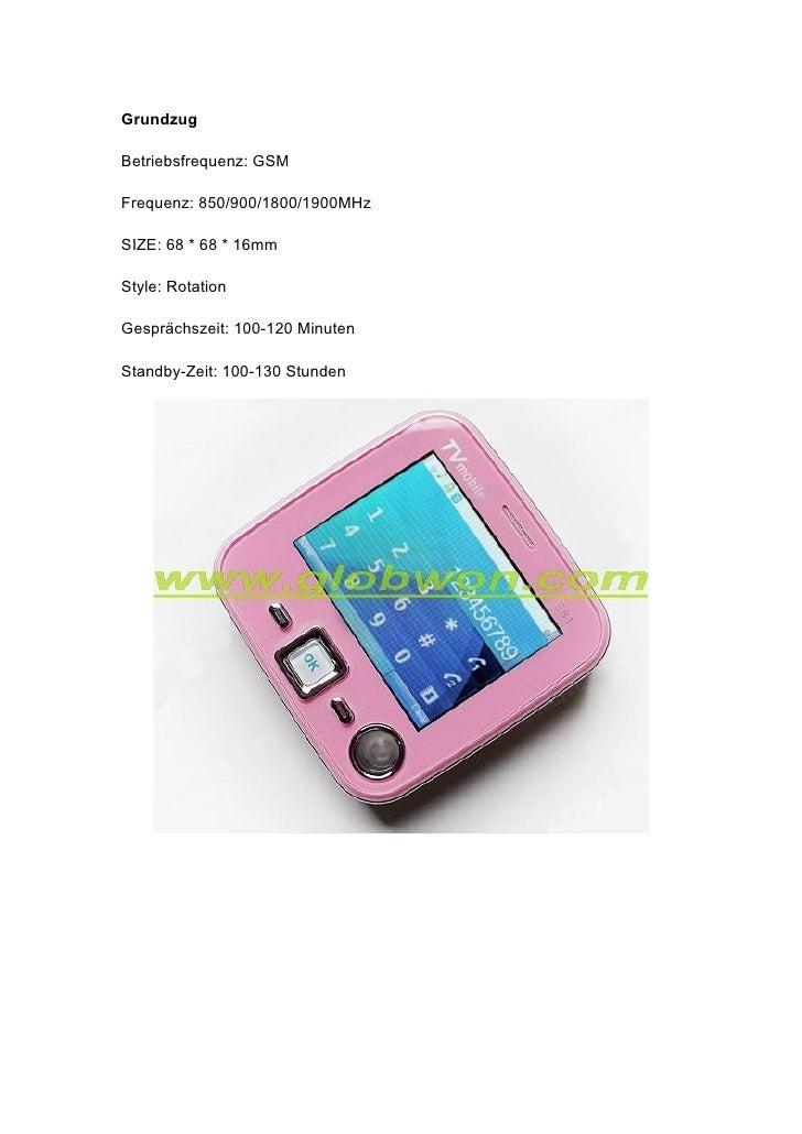 Grundzug  Betriebsfrequenz: GSM  Frequenz: 850/900/1800/1900MHz  SIZE: 68 * 68 * 16mm  Style: Rotation  Gesprächszeit: 100...