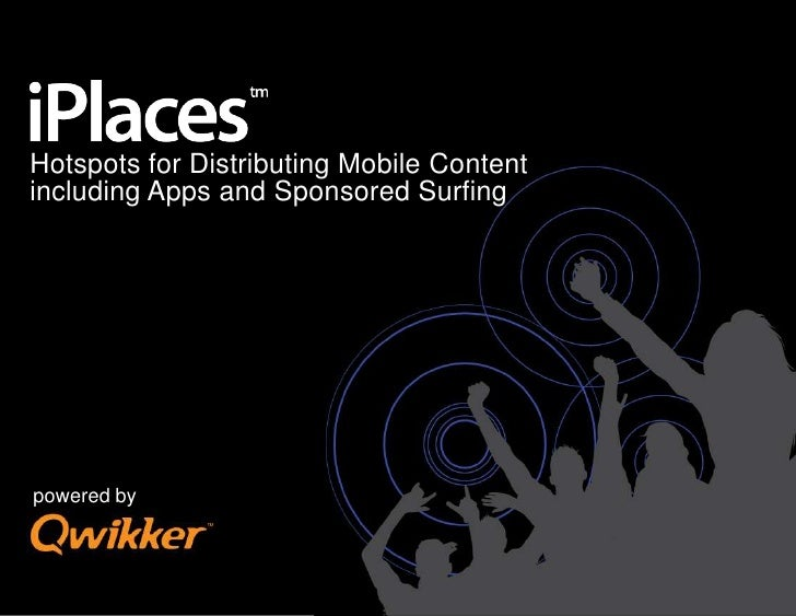 Hotspots for Distributing Mobile Content including Apps and Sponsored Surfing<br />powered by<br />