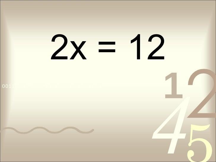 2x = 12