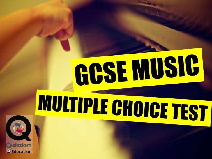 GCSE MUSIC<br />MULTIPLE CHOICE TEST<br />